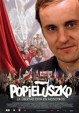 Popieluszko. La Libertad Está en Nosotros