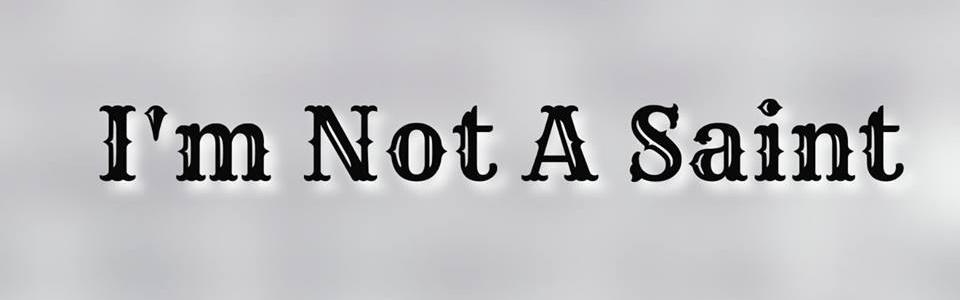 I'm not a Saint