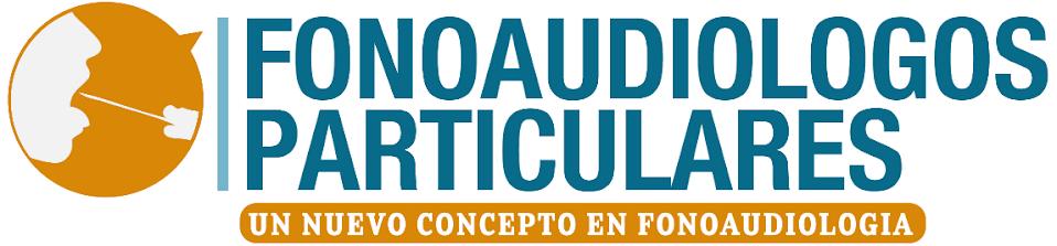 FONOAUDIOLOGOS PARTICULARES