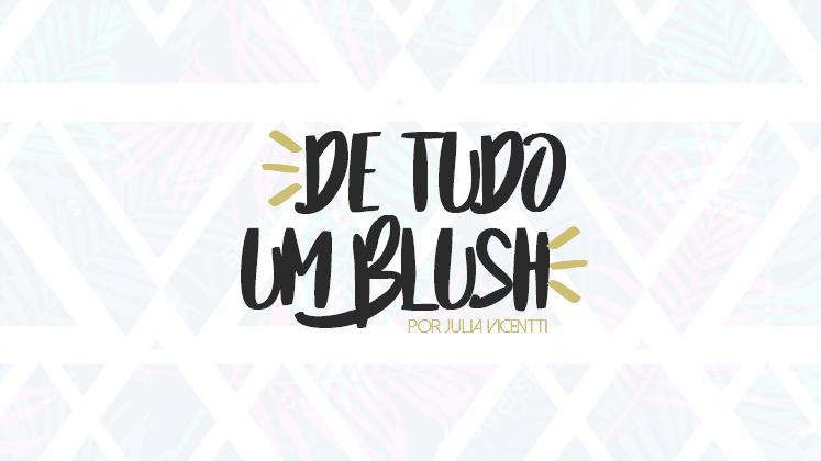 DE TUDO UM BLUSH