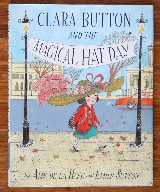 Clara Button and the Magical Hat Day by Amy de la Haye and Emily Sutton - Cover