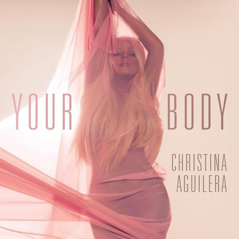 Addictive Song Of The Moment Is: Your Body - Christina Aguilera