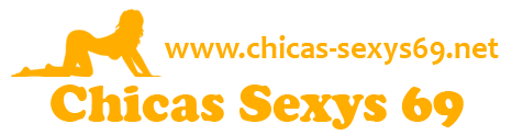 Chicas Sexys 69