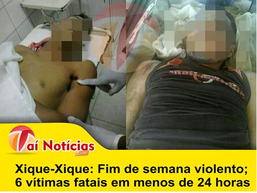 Xique-Xique: Fim de semana violento, seis vítimas fatais em menos de 24 horas