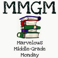 Marvelous Middle Grade Monday