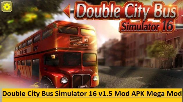 Double City Bus Simulator 16 v1.5 Mod APK Mega Mod