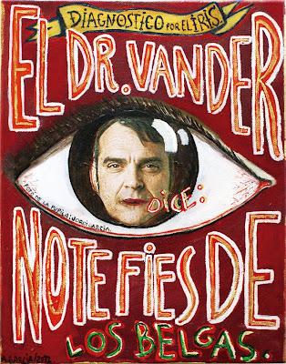 Diagnóstico del iris, Agustí Garcia Monfort, Bad Painting, Pinturas, Dr. Vander, No te fies de los belgas