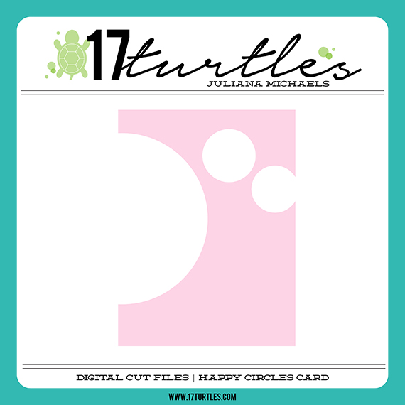 Happy Circles Card FREE Digital Cut File by Juliana Michaels www.17turtles.com