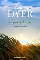 Waye Dyer  libro La fuerza de creer como cambiar su vida