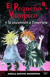EL PEQUEÑO VAMPIRO Y LA EXCURSION A FOSAVIEJA--ANGELA SOMMER B.