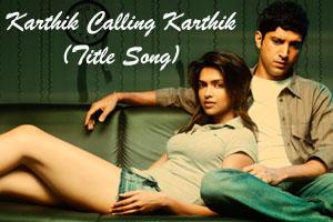 Karthik Calling Karthik (Title Song)