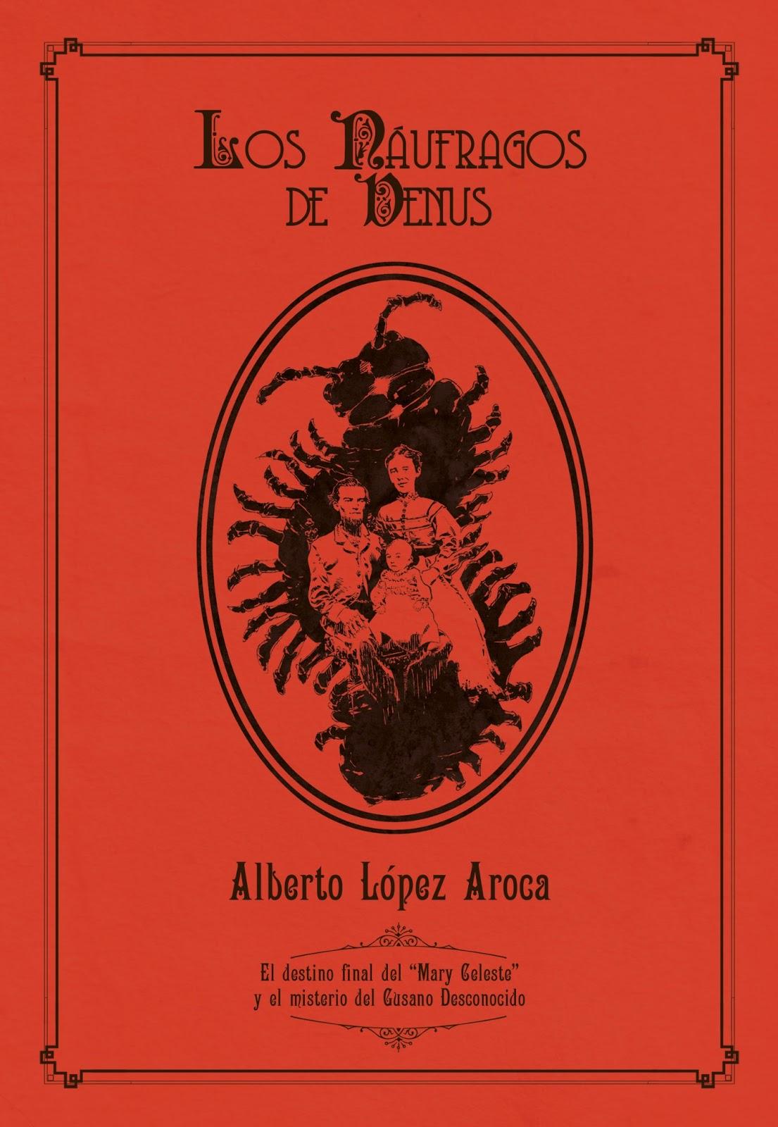 LOS NÁUFRAGOS DE VENUS, de Alberto López Aroca
