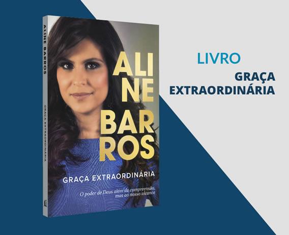 Graça Extraordinária de Aline Barros