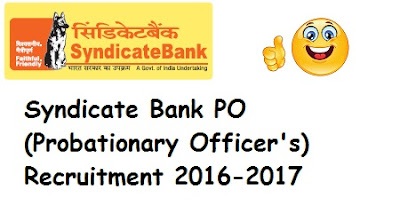 Syndicate Bank PO (Probationary Officer's) Recruitment 2016-2017, 600 Posts
