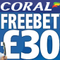 Coral £30 Free Bet