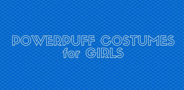 Powerpuff Costumes for Girls