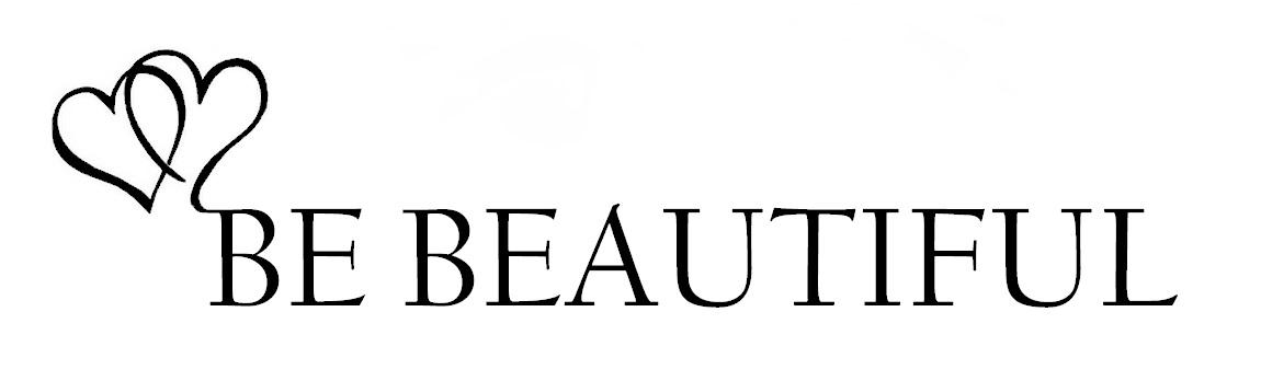 Be Beautiful ♥