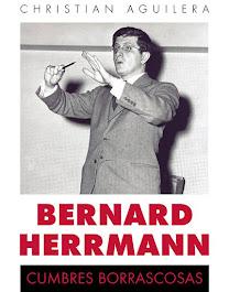 """BERNARD HERRMANN: CUMBRES BORRASCOSAS""  (T&B Editores, 2017)"