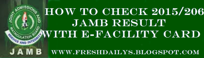 How to Check 2015/206 JAMB Result with E-Facility Card