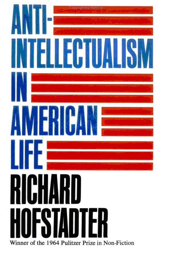 richard hofstadter anti intellectualism in american life 1962 734950 Books I Couldnt Put Down | A List by @SusanCain