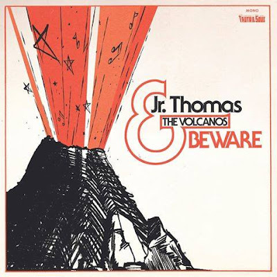 Jr. THOMAS & THE VOLCANOS - Beware (2015)