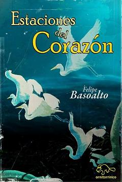ESTACIONES DEL CORAZÓN - FELIPE BASOALTO
