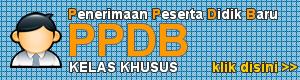 PPDB ONLINE KELAS KHUSUS