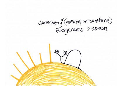 Dummberry Walking on Sunshine, 2013, dummberry, cartoon, beckycharms, art, arte, San Diego, snail, life, lifestyle,