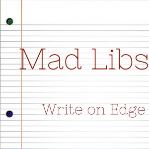 Write On Edge Mad Libs