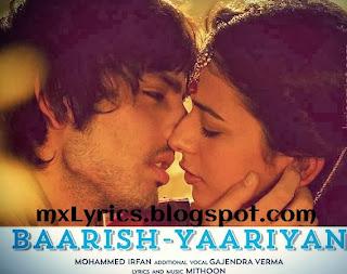 "Baarish Song Lyrics From Yaariyan  Movie Song Lyrics ""Is Dard-e-Dil Ki Sifarish)"