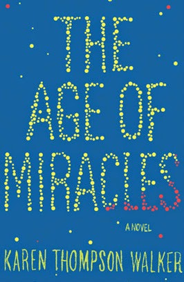 Book cover: The Age of Miracles by Karen Thompson Walker