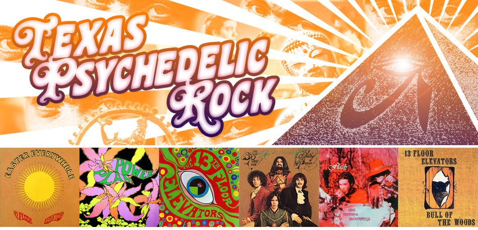 Texas Psych - Psychedelic Music, 13th Floor Elevators, Golden Dawn, Red Crayola and more!