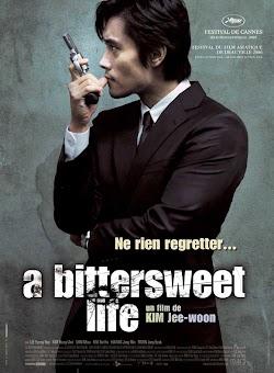 Cuộc Đời Ngọt Đắng | Mật Đắng - A Bittersweet Life (2005) Poster