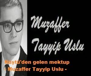 Rüştü'den gelen mektup - Muzaffer Tayyip Uslu
