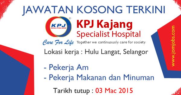 Jawatan Kosong KPJ Kajang Hospital - 03 Mac 2015