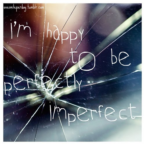 Imperfectly Perfect.