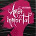 Reseña: Amor Inmortal