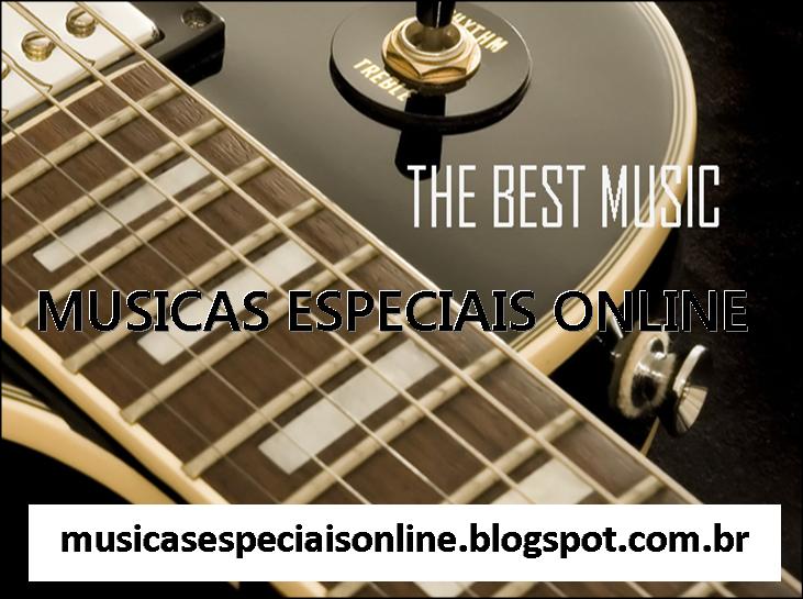 Músicas Especiais Online