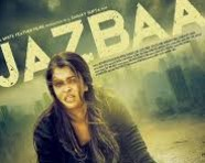 Jazbaa 2015 Hindi Movie Watch Online