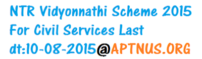 NTR Vidyonnathi Scheme 2015 For Civil Services Last dt:10-08-2015.