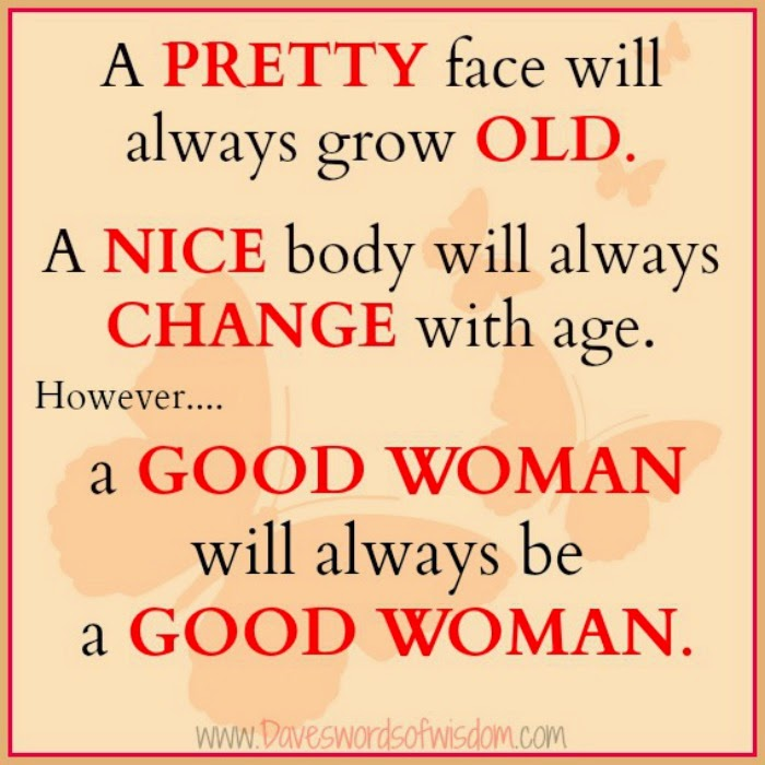 Good Woman Will Always be a Good Woman a Good Woman Will Always be a