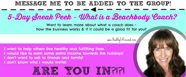 5-Day Coaching Sneak Peek, What is a beachbody coach?  Julie Little Fitness, www.HealthyFitFocused.com