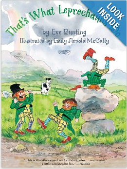 http://www.amazon.com/Thats-What-Leprechauns-Eve-Bunting/dp/0547076738/ref=sr_1_fkmr1_1?ie=UTF8&qid=1395020501&sr=8-1-fkmr1&keywords=that%27s+what+leprechauns+do