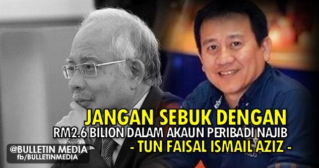 Jangan Sibuk Dengan RM2.6 Bilion Dalam Akaun Peribadi Najib - (JASA), Tun Faisal Ismail Aziz