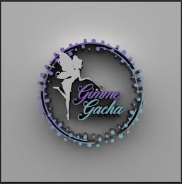 Gimme Gacha