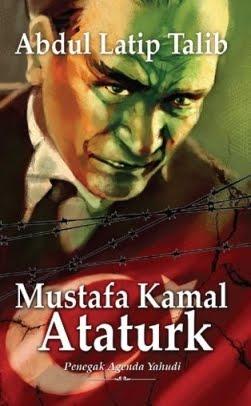 Mustapha Kamal Ataturk (Penegak Agenda Yahudi)