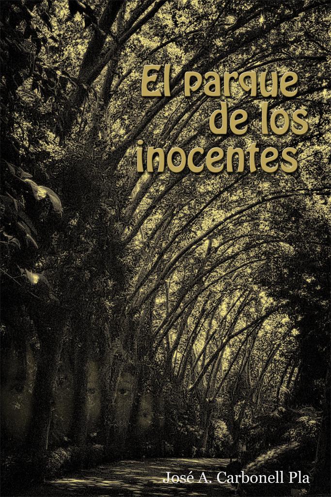 """""""El parque de los inocentes"""" de José Antonio Carbonell Pla."""