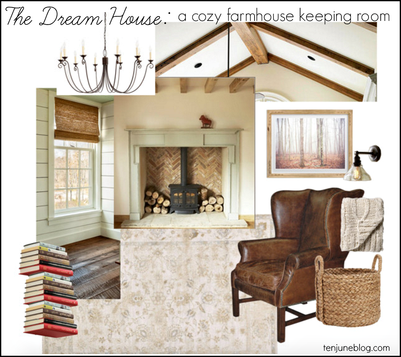 Ten June: The Dream House: A Cozy Farmhouse Keeping Room