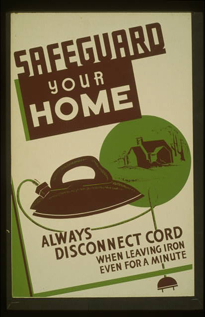 wpa, public service announcement, advertising, public safety, public health, vintage, vintage posters, retro prints, classic posters, free download, graphic design, Safeguard Your Home - Always disconnect cord when leaving iron - Vintage Public Safety Poster
