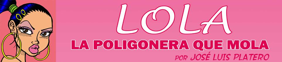 Lola la Poligonera que Mola - Webcómic de José Luis Platero
